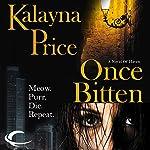 Once Bitten: A Novel of Haven | Kalayna Price