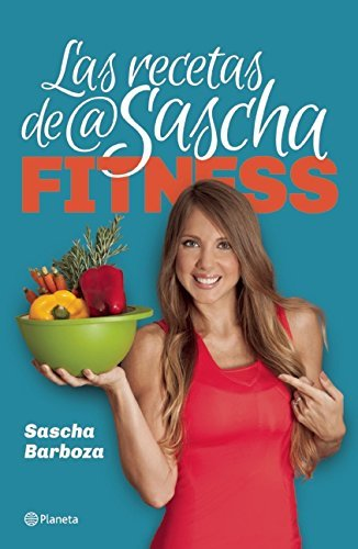 Las recetas de Sascha Fitness Spanish Edition by Sascha ...