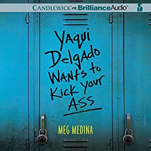 Yaqui Delgado Wants to Kick Your Ass Audiobook