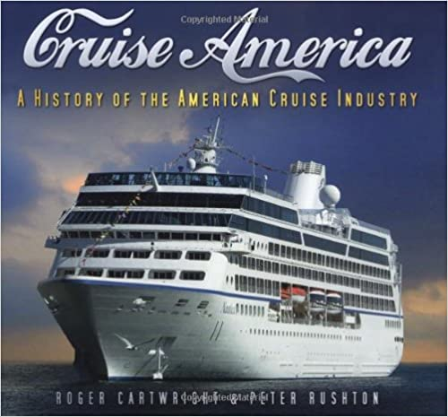 Book Cruise America: A History of the American Cruise Industry: A History of the American Cruise Ship