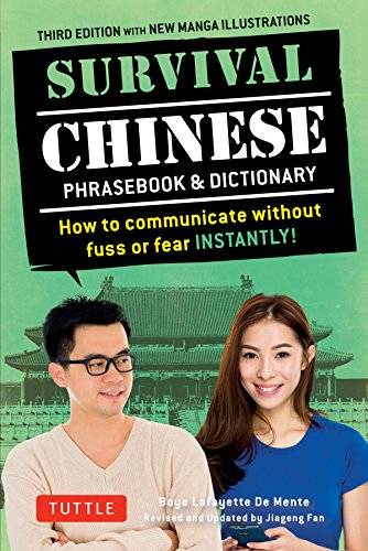 Survival Chinese Phrasebook & Dictionary: How to Communicate without Fuss or Fear Instantly!...