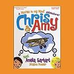Chris & Amy Meet Amelia Earhart, Air Pioneer: A 'Movies in My Mind' Adventure | Imagination Development Group