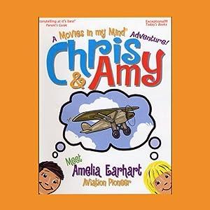 Chris & Amy Meet Amelia Earhart, Air Pioneer Performance