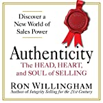 Authenticity: The Head, Heart, and Soul of Selling | Ron Willingham