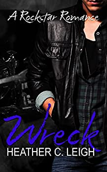 Wreck: Hawke (Rockstar Series Book 4) by [Leigh, Heather C.]