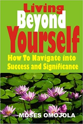 Book Living Beyond Yourself: How To Navigate Into Success and Significance