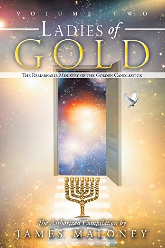 (Volume Two Ladies of Gold: The Remarkable Ministry of the Golden)