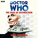 Doctor Who: The Edge of Destruction Audiobook by Nigel Robinson Narrated by William Russell