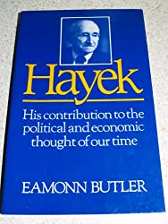 Hayek: His Contribution to the Political and Economic Thought of Our Time