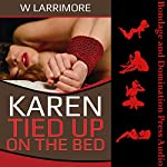 Karen Tied up on the Bed: A Tale of Bondage and Group Sex | W. Larrimore