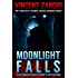Moonlight Falls: New and Lengthened Editor's Cut Edition (The Dick Moonlight PI Series Book 1)