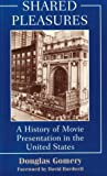 Shared Pleasures: A History Of Movie Presentation In The United States (Wisconsin Studies in Film) by Gomery Douglas…