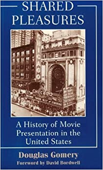 Book Shared Pleasures: A History Of Movie Presentation In The United States (Wisconsin Studies in Film) by Gomery Douglas (1992-04-15)