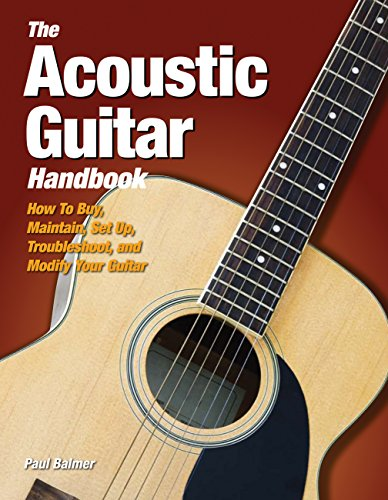 The Acoustic Guitar Handbook: How to Buy, Maintain, Set Up, Troubleshoot, and Repair Your Guitar (Best Acoustic Guitar Luthiers)