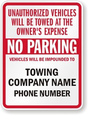 Unauthorized Vehicles Will Be Towed At The Owner's Expense, No Parking, Vehicles Sign, 18 High X 12 Wide - Unauthorized Vehicles