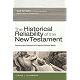 The Historical Reliability of the New Testament: Countering the Challenges to Evangelical Christian Beliefs (B&h Studies in C