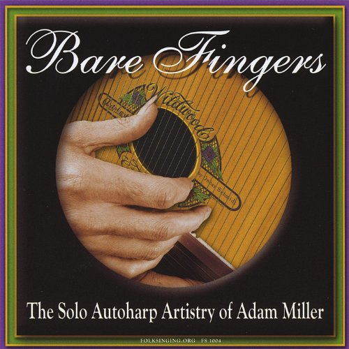 Bare Fingers: The Solo Autoharp Artistry of Adam Miller