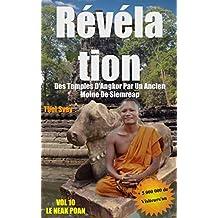 Révélation Des Temples D'Angkor Par Un Ancien Moine De Siemreap: VOL.10 LE NEAK POAN  (Les temples khmers) (French Edition)