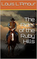 The Rider of the Ruby Hills: L'Amour's Original Version