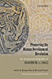 img - for Pioneering the Human Development Revolution: An Intellectual Biography of Mahbub ul Haq book / textbook / text book