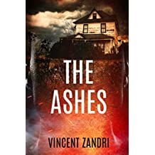 The Ashes: A Psychological Romance Thriller (The Rebecca Underhill Trilogy Book 2)