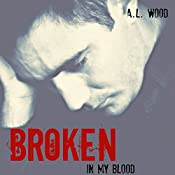 Broken: In My Blood, Book 2 | A.L. Wood