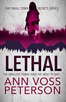 Lethal (Small Town Secrets Book 1) by [Peterson, Ann Voss]
