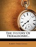 The History of Freemasonry..., Robert Freke Gould, 1276041810