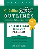 United States History from 1865 (Collins College Outlines), John Baick, Arnold M. Rice, 0060881585