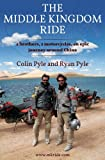 The Middle Kingdom Ride, Colin Pyle and Ryan Pyle, 0957576226