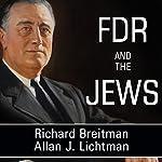 FDR and the Jews | Allan J. Lichtman,Richard Breitman