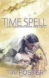 Time Spell (Ivy Grace Spell Series) (Volume 1)
