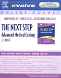 Advanced Medical Coding Online -The Next Step 2008, Buck, Carol J., 1416055428