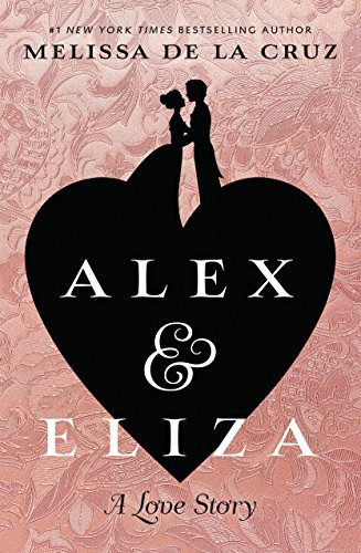 Alex and Eliza: A Love Story (Alex & Eliza) cover