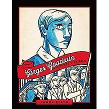 Ginger Goodwin: A Worker's Friend