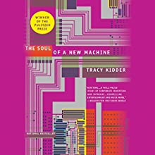 The Soul of a New Machine Audiobook by Tracy Kidder Narrated by Ben Sullivan