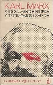 Karl Marx en documentos propios y testimonios graficos