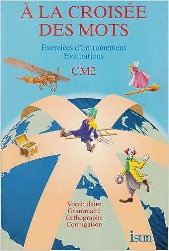 Lire un A la croisée des mots, CM2. Cahier d'exercices pdf, epub