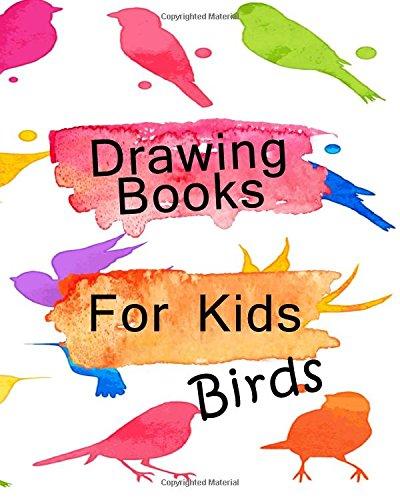 Drawing Books For Kids Birds: Bullet Grid Journal, 8 x 10, 150 Dot Grid Pages (sketchbook, journal, doodle) pdf