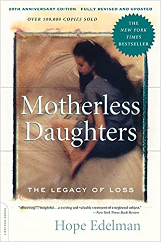 Motherless Daughters: The Legacy of Loss, 20th Anniversary ...