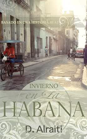 Invierno en La Habana: Basado en una historía real