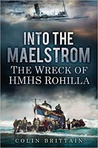 Book Into the Maelstrom: The Wreck of HMHS Rohilla
