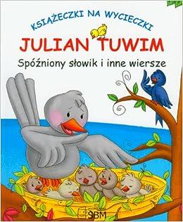 Spózniony Slowik I Inne Wiersze Amazones Julian Tuwim