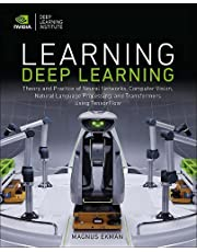 Learning Deep Learning: Theory and Practice of Neural Networks, Computer Vision, Natural Language Processing, and Transformers Using TensorFlow