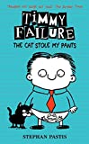 Timmy Failure: The Cat Stole My Pants (Timmy Failure 6)