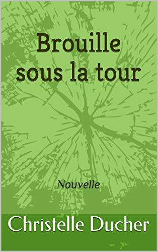Brouille sous la tour: Nouvelle (French Edition)
