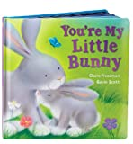 You're My Little Bunny, Claire Freedman, 0545207215