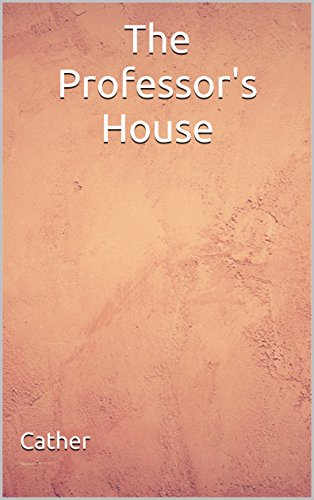 The Professor's House: (Annotated)
