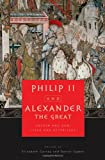 Philip II and Alexander the Great : Father and Son, Lives and Afterlives, , 0199738157