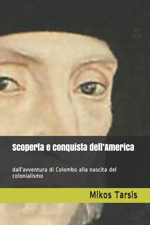 dall'avventura di Colombo alla nascita del colonialismo Scoperta e conquista dell'America